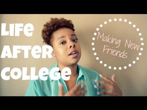 Life After College | The Struggle of Making New Friends + Tips!