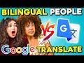 Bilingual People Vs. Google Translate MP3