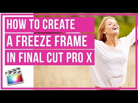 How To Create A Freeze Frame In Final Cut Pro X - Full Tutorial