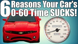 6 Reasons Your 0-60 is Slower Than Expected!