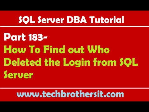 SQL Server DBA Tutorial 183-How To Find out Who Deleted the Login from SQL Server