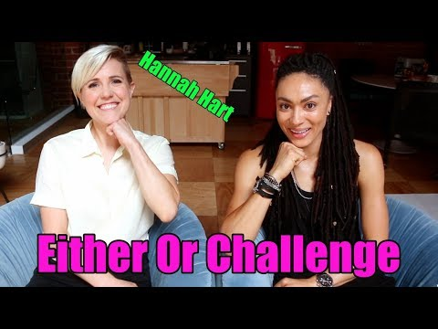 Either or Challenge w/ HANNAH HART!!