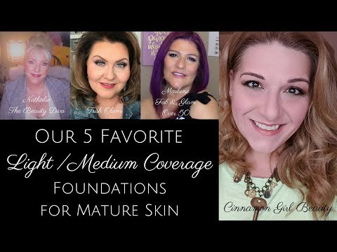TOP 5 LIGHT/MEDIUM COVERAGE FOUNDATIONS for Mature/Dry Skin - A Collab Video!