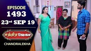 CHANDRALEKHA Serial | Episode 1493 | 23rd Sep 2019 | Shwetha | Dhanush | Nagasri | Arun | Shyam
