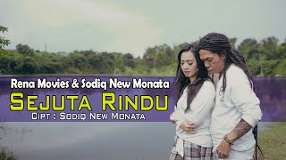 Rena Movies Feat Sodiq New Monata - Sejuta Rindu