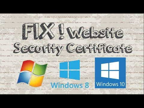 There is a problem with this website's security certificate windows XP 7 8 10