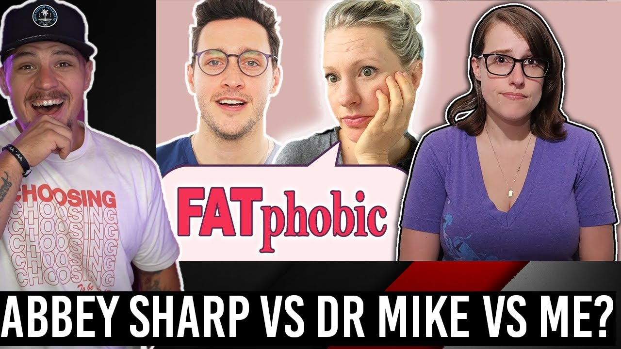 Abbey Sharp Vs Dr Mike Vs Unnatural Vegan (EVERYTHING IS FATPHOBIC)