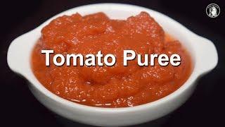 Homemade Tomato Puree - How to make Perfect Tomato Puree - Tomato Puree Recipe