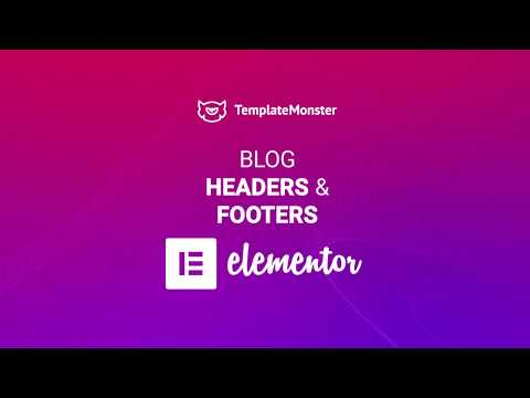 Blog Headers and Footers with Elementor - Master Blogging on WordPress