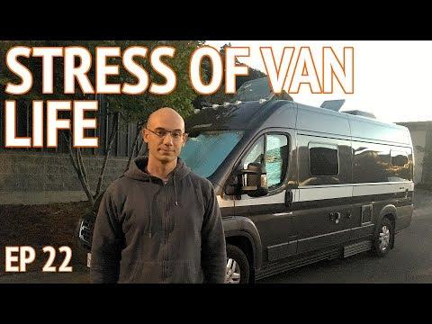 The Stressful Side of Van Dwelling   EP 22 Camper Van Life