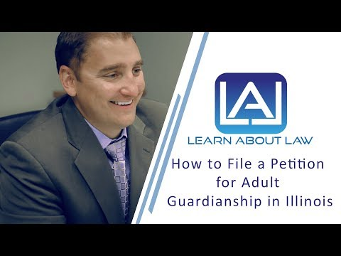 How to File a Petition for Adult Guardianship in Illinois | Illinois Guardianship Law 2017