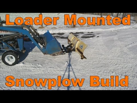 Loader Mounted Snow Plow Build for Garden Tractor