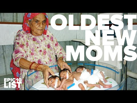 10 OLDEST Women to HAVE BABIES