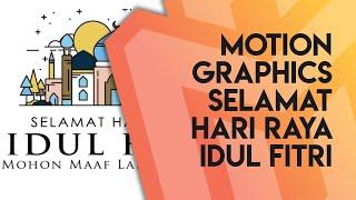 Motion Graphics Selamat Hari Raya Idul Fitri