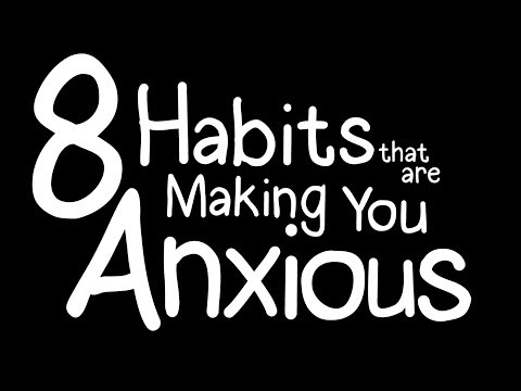 8 Habits That Are Secretly Making You Anxious