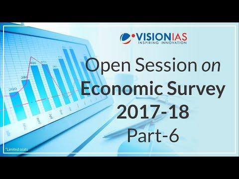 Open Session Series   Economic Survey 2017-18   Part 6