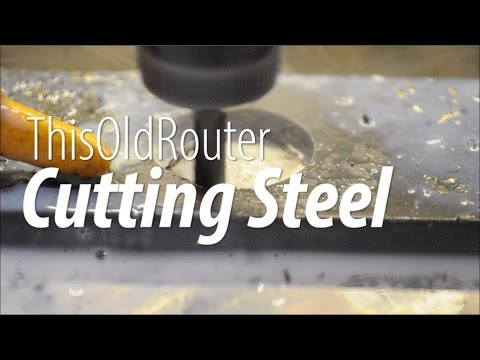 ThisOldRouter - Cutting Steel