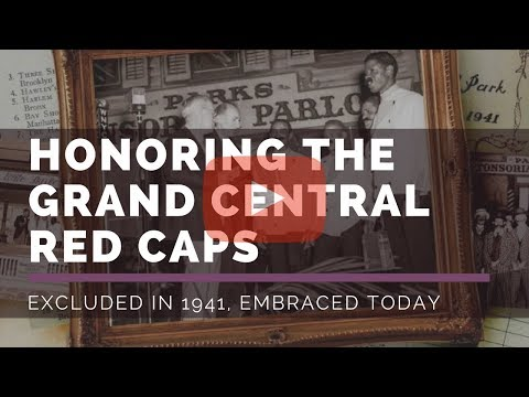 Honoring The Grand Central Red Caps: Excluded in 1941, Embraced Today.