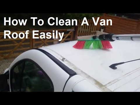 How To Clean A Van Roof