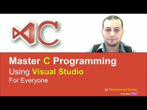 The Complete C Programming Tutorial using Visual Studio