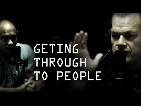 What Do You Do If You Can't Get Through To Someone - Jocko Willink and Echo Charles