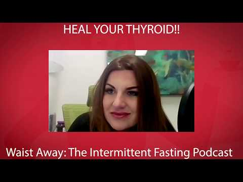 Heal Your Thyroid! - Podcast Episode 25
