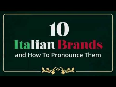 How to Pronounce these 10 Famous Italian Brands Correctly