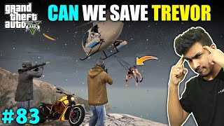 CAN WE SAVE TREVOR FROM MILITARY | GTA V GAMEPLAY #83