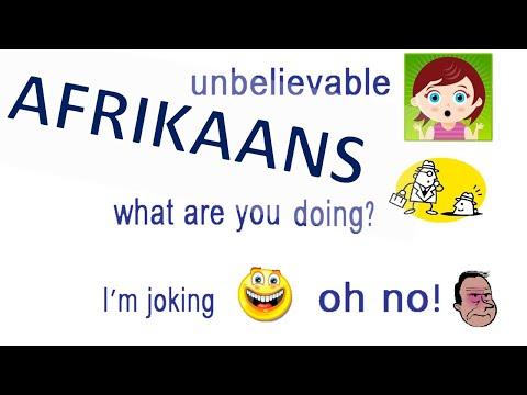 Learn to speak Afrikaans 11 : Unbelievable !!
