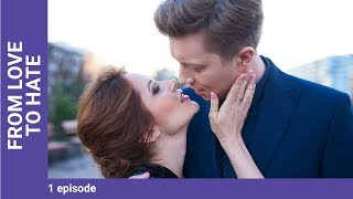 FROM LOVE TO HATE. Episode 1. Russian TV Series. StarMedia. Melodrama. English Subtitles