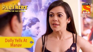 Your Favorite Character | Dolly Yells At Manav | Partners Trouble Ho Gayi Double