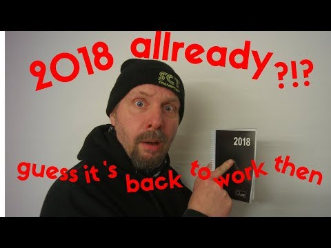 2018 allready ?!?.. guess it's back to work then.!