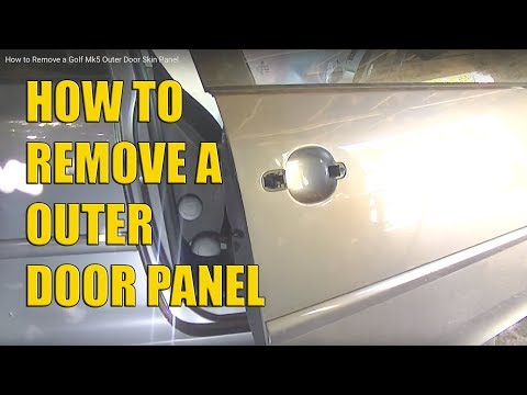 How to Remove a Golf Mk5 Outer Door Panel Skin