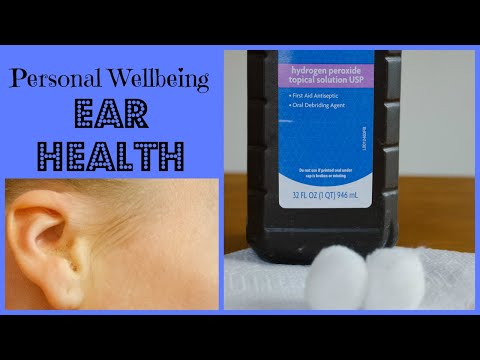 Clean Your Ears With Hydrogen Peroxide | Ear Health | Personal Wellbeing