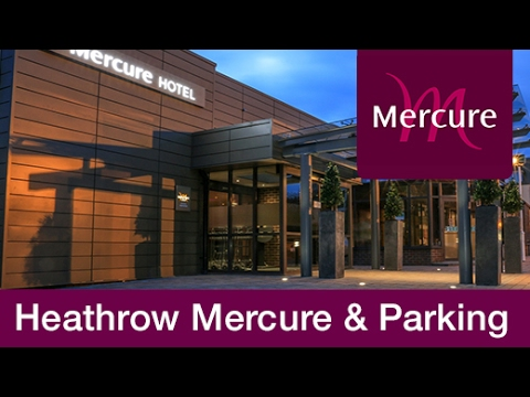 Heathrow Mercure with Hotel Parking | Holiday Extras