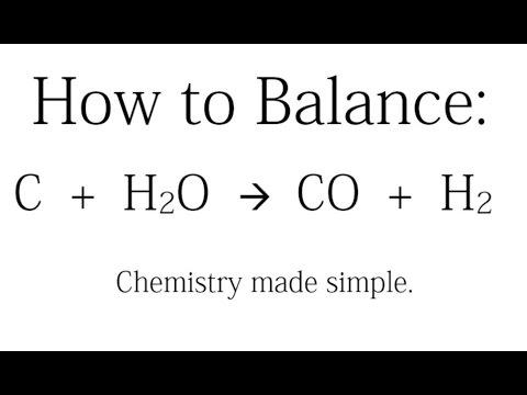 How to Balance: C+ H2O = CO + H2