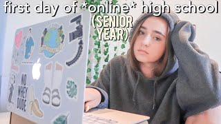 FIRST DAY OF *ONLINE* SCHOOL (back to school: senior year)