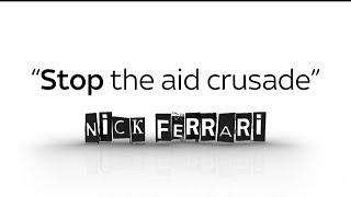 Nick Ferrari: Foreign aid