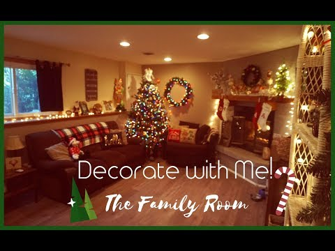 Speed Clean & Decorate with Me: The Family Room   Christmas 2017