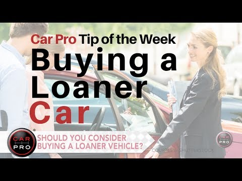 Tip of the Week: Buying a Loaner Car