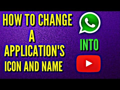 How To Change A App's Icon and Name