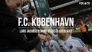 Lars Jacobsen: Mine Største øjeblikke | Fcktv.dk