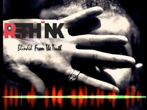 Re-Think - Blinded From The Truth