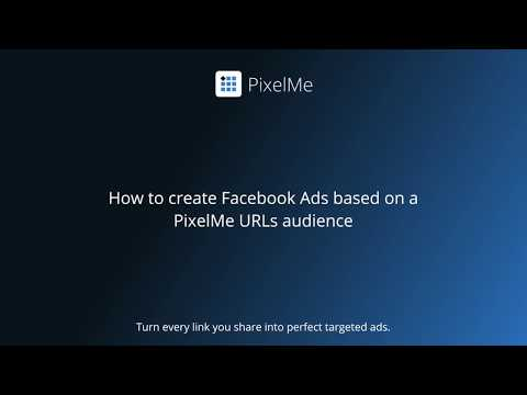 How to create Facebook Ads based on PixelMe URLs audience