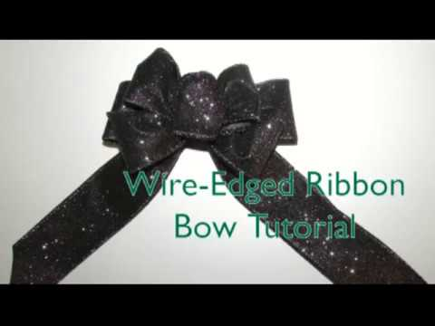Wire-Edged Ribbon, Bow Tutorial