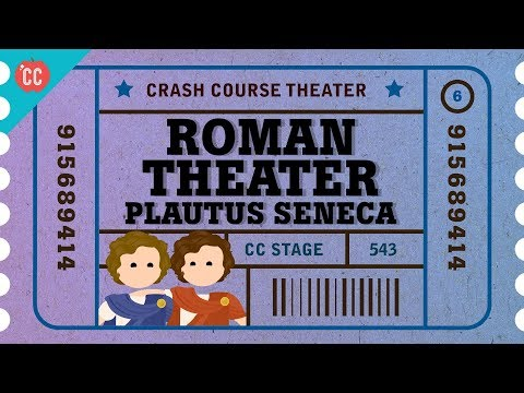 Roman Theater with Plautus, Terence, and Seneca: Crash Course Theater #6