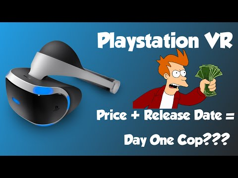 Playstation VR Price + Release Date = Day One BUY?! OR NAH?