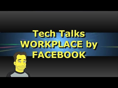 Workplace by Facebook - a brief Overview