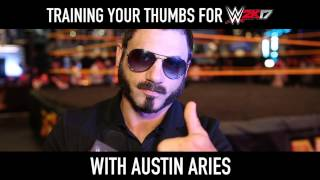Austin Aries' Thumb Training Tips for WWE 2K17