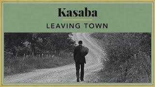 Kasaba - Leaving Town
